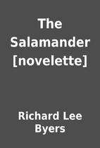The Salamander [novelette] by Richard Lee…