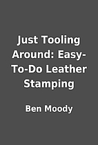 Just Tooling Around: Easy-To-Do Leather…
