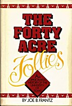 The Forty-Acre Follies by Joe Frantz