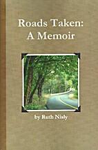 Roads Taken: A Memoir by Ruth Nisly