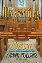 The Preaching Pastor by Frank Pollard
