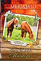Siru ja Kati muistoja by Merja Jalo