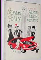 Roman Folly by Alice-Leone Moats