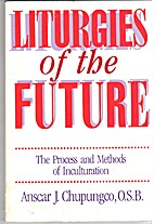 Liturgies of the Future: The Process and…