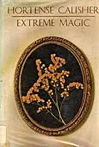 Extreme Magic by Hortense Calisher