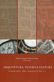 Arquitetura, teatro e cultura. Revisitando…