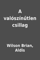 A valószínűtlen csillag by Wilson Brian,…