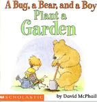 A Bug, A Bear And A Boy Plant A Garden by…