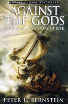 Against the Gods: The Remarkable Story of…