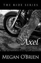 Axel (The Ride Series, #3) by Megan…