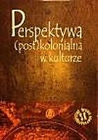 Perspektywa (post)kolonialna w kulturze :…