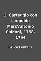 1: Carteggio con Leopoldo Marc'Antonio…