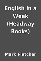 English in a Week (Headway Books) by Mark…