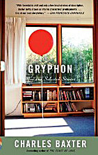Gryphon: New and Selected Stories by Charles…
