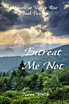 Entreat Me Not by Karen Welch
