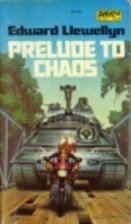 Prelude to chaos by Edward Llewellyn