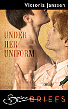Under Her Uniform by Victoria Janssen