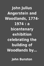 John Julius Angerstein and Woodlands,…