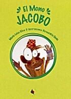 El mono Jacobo by María Luisa Silva