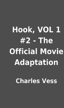 Hook, VOL 1 #2 - The Official Movie…