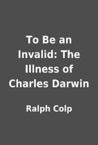 To Be an Invalid: The Illness of Charles…