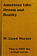 American Life: Dream and Reality by W. Lloyd…