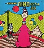 The Flintstones: Dino Gets a Job by Horace…