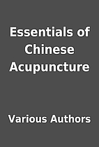 Essentials of Chinese Acupuncture by Various…