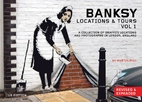 Banksy Locations & Tours Volume 1: A…