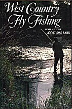 West Country Fly Fishing: An Anthology by…