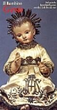 Il bambino Gesù : italienische…