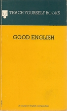 Teach Yourself : Good English by G. H.…