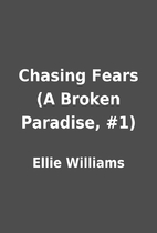 Chasing Fears (A Broken Paradise, #1) by…