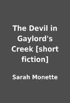 The Devil in Gaylord's Creek [short fiction]…