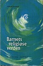 Barnets religiøse verden by Villiam…