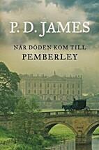 När döden kom till Pemberley by P.…