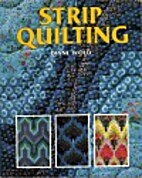 Strip Quilting by Diane Wold
