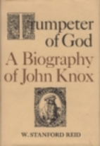 Trumpeter of God: A Biography of John Knox…