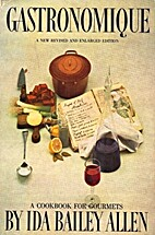 Gastronomique: A cookbook for gourmets by…