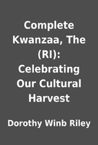 Complete Kwanzaa, The (RI): Celebrating Our…