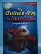 My Guinea-Pig is Innocent by Margaret…