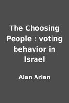 The Choosing People : voting behavior in…