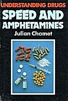 Speed and Amphetamines by Julian Chomet