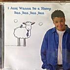 I just Wanna Be a Sheep Baa, Baa, Baa, Baa…