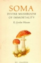 Soma: Divine Mushroom of Immortality by R.…