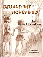 Tatu and the honey bird by Alice Wellman