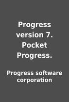 Progress version 7. Pocket Progress. by…