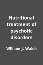 Nutritional treatment of psychotic disorders…