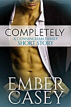 Completely by Ember Casey