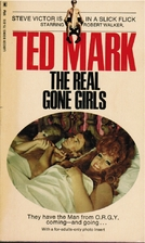 The Real Gone Girls by Ted Mark